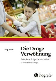 Buchcover Die Droge Verwöhnung www.gesundheitsjournalistin.ch